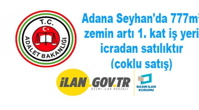 Adana 5.İcra Dairesi Seyhan'da 777m² zemin artı 1. kat iş yeri icradan satılıktır (çoklu satış)
