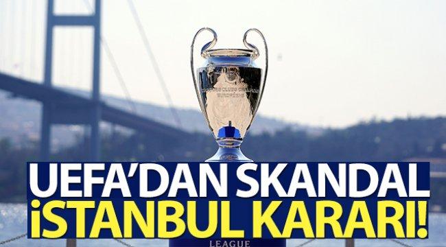 UEFA'dan skandal karar!