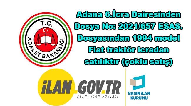 Adana 6.İcra Dairesi 1994 model Fiat traktör icradan satılıktır (çoklu satış)