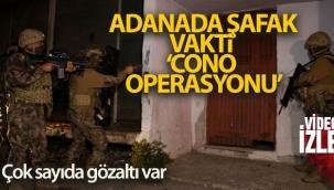 """Adana'da """"Cono Aşiretine"""" operasyon: Çok sayıda gözaltı var"""